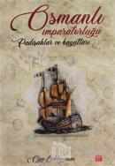 Osmanlı İmparatorluğu Padişahlar ve Hayatları
