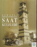 Osmanlı İmparatorluğu Saat Kuleleri (Ciltli)