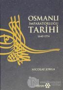 Osmanlı İmparatorluğu Tarihi 1640 - 1774 4. Cilt (Ciltli)