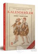 Osmanlı İmparatorluğu'nda Marjinal Sufilik: Kalenderiler (Ciltli)