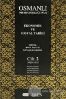 Osmanlı İmparatorluğu'nun Ekonomik ve Sosyal Tarihi Cilt: 2 (Ciltli)