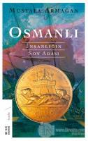 Osmanlı - İnsanlığın Son Adası