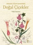 Osmanlı Kitap Sanatında Doğal Çiçekler (Ciltli)