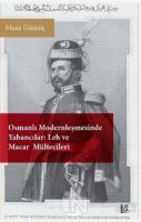 Osmanlı Modernleşmesinde Yabancılar - Leh ve Macar Mültecileri