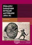 Osmanlı Savaşı'nın İktisadi Aktörleri (1914-19)