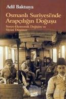 Osmanlı Suriyesi'nde Arapçılığın Doğuşu