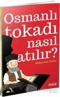 Osmanlı Tokadı Nasıl Atılır?