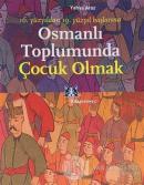 Osmanlı Toplumunda Çocuk Olmak