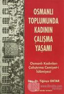 Osmanlı Toplumunda Kadının Çalışma Yaşamı