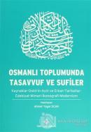 Osmanlı Toplumunda Tasavvuf ve Sufiler