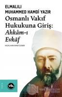 Osmanlı Vakıf Hukukuna Giriş