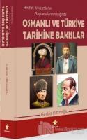 Osmanlı ve Türkiye Tarihine Bakışlar