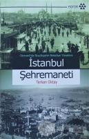 Osmanlı'da Büyükşehir Belediye Yönetimi İstanbul Şehremaneti