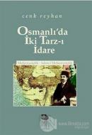 Osmanlı'da İki Tarz-ı İdare Merkeziyetçilik - Adem-i Merkeziyetçilik
