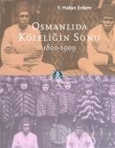 Osmanlıda Köleliğin Sonu 1800-1909