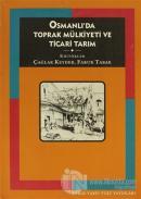 Osmanlı'da Toprak Mülkiyeti ve Ticari Tarım