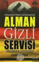 Osmanlı'dan Günümüze Alman Gizli Servisi
