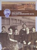 Osmanlı'dan Günümüze Hayallerin Gerçekleştiği 100 Yıl (Ciltli)