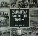Osmanlı'dan Tarihe Not Düşen Kareler (Ciltli)