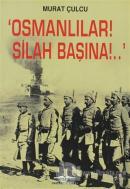 Osmanlılar! Silah Başına!.