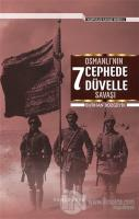 Osmanlı'nın 7 Cephede Düvelle Savaşı - Kurtuluş Savaşı Serisi 1