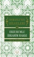 Osmanlı'nın Bilgeleri 6: Erzurumlu İbrahim Hakkı