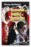 Osmanlı'nın İngiliz'le İmtihanı