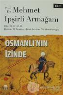 Osmanlı'nın İzinde Cilt: 1