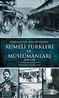 Osmanlı'nın Son 40 Yılında Rumeli Türkleri ve Müslümanları