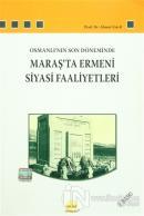 Osmanlı'nın Son Döneminde Maraş'ta Ermeni Siyasi Faaliyetleri