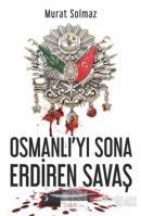 Osmanlı'yı Sona Erdiren Savaş