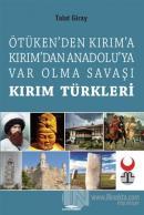 Ötüken'den Kırım'a Kırım'dan Anadoluya Var Olma Savaşı Kırım Türkleri