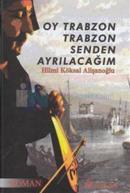 Oy Trabzon Trabzon Senden Ayrılacağım