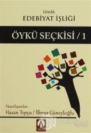 Öykü Seçkisi / 1 - İzmir Edebiyat İşliği