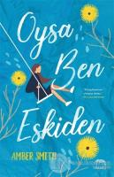 Oysa Ben Eskiden (Ciltli)