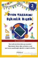 Oyun Tasarımı ve Etkinlik Kitabı 2. Sınıf
