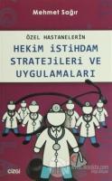 Özel Hastanelerin Hekim İstihdam Stratejileri ve Uygulamaları