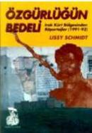 Özgürlüğün BedeliIrak Kürt Bölgesinden Röportajlar (1991-93)
