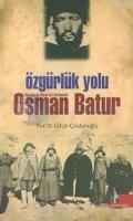 Özgürlük Yolu - Nurgocay Batur'un Anılarıyla Osman Batur