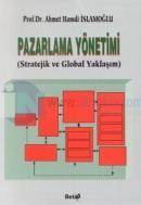 Pazarlama Yönetimi (Stratejik ve Global Yaklaşım)