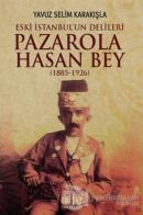 Pazarola Hasan Bey (1885-1926)