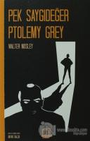 Pek Saygıdeğer Ptolemy Grey