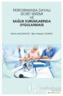 Performansa Dayalı Ücret Sistemi ve Sağlık Kurumlarında Uygulanması