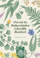 Pervin'in Bahçesinden Güzellik İksirleri