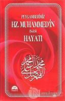 Peygamberimiz Hz. Muhammed'in (s.a.s) Hayatı