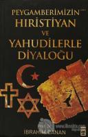 Peygamberimizin Hıristiyan ve Yahudilerle Diyaloğu