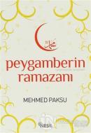 Peygamberin (Aleyhissalatu Vesselam) Ramazanı