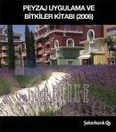 Peyzaj Uygulama ve Bitkiler Kitabı 2006