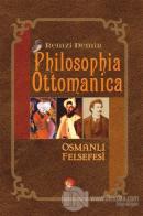 Philosophia Ottomanica - Osmanlı Felsefesi