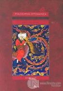 Philosophia Ottomanica Osmanlı İmparatorluğu Döneminde Türk Felsefesi  Eski Felsefe 1. Cilt
